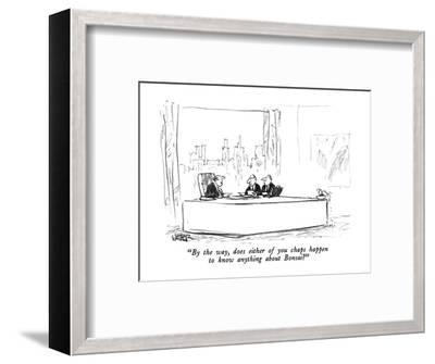 """""""By the way, does either of you chaps happen to know anything about Bonsai?"""" - New Yorker Cartoon-Robert Weber-Framed Premium Giclee Print"""