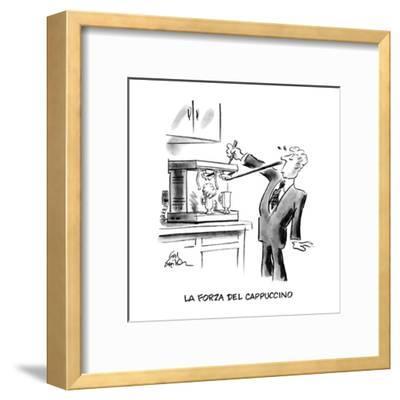La Forza Del Cappuccino - New Yorker Cartoon-Ed Fisher-Framed Premium Giclee Print