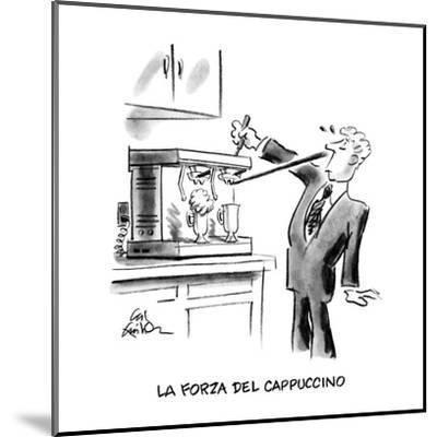 La Forza Del Cappuccino - New Yorker Cartoon-Ed Fisher-Mounted Premium Giclee Print