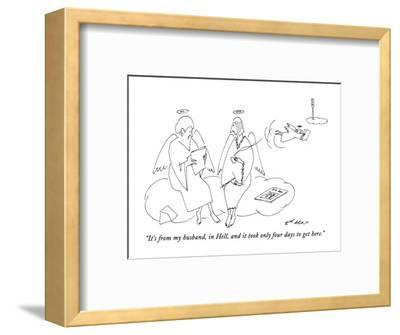 """It's from my husband, in Hell, and it took only four days to get here."" - New Yorker Cartoon-Ed Arno-Framed Premium Giclee Print"
