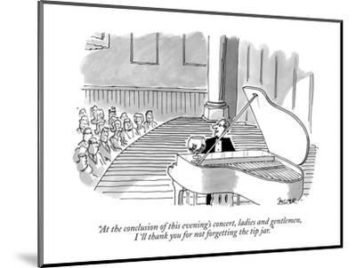 """At the conclusion of this evening's concert, ladies and gentlemen, I'll t?"" - New Yorker Cartoon-Jack Ziegler-Mounted Premium Giclee Print"