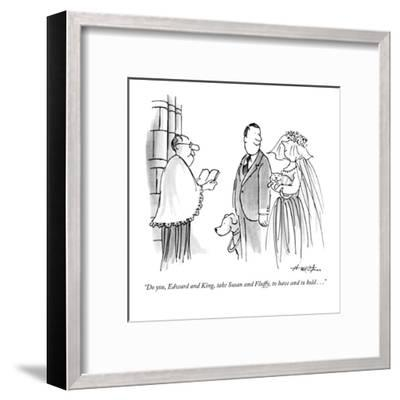 """""""Do you, Edward and King, take Susan and Fluffy, to have and to hold . . .?"""" - New Yorker Cartoon-Henry Martin-Framed Premium Giclee Print"""