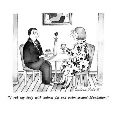 """I rub my body with animal fat and swim around Manhattan."" - New Yorker Cartoon-Victoria Roberts-Framed Premium Giclee Print"