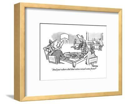 """And just where did that extra vowel come from?"" - New Yorker Cartoon-John Klossner-Framed Premium Giclee Print"