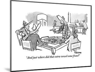 """And just where did that extra vowel come from?"" - New Yorker Cartoon-John Klossner-Mounted Premium Giclee Print"