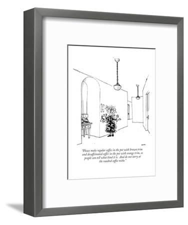 """Please make regular coffee in the pot with brown trim and decaffeinated c?"" - New Yorker Cartoon-George Booth-Framed Premium Giclee Print"