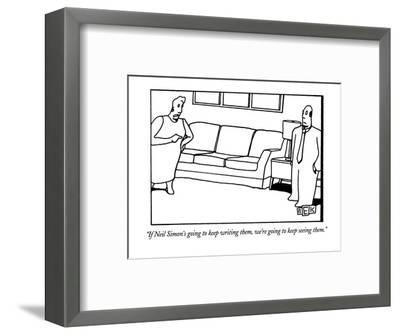 """If Neil Simon's going to keep writing them, we're going to keep seeing th?"" - New Yorker Cartoon-Bruce Eric Kaplan-Framed Premium Giclee Print"