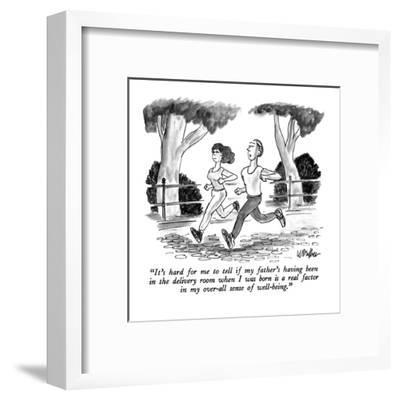 """""""It's hard for me to tell if my father's having been in the delivery room ?"""" - New Yorker Cartoon-Warren Miller-Framed Premium Giclee Print"""
