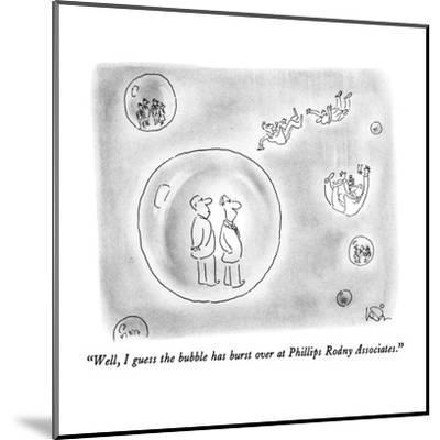 """""""Well, I guess the bubble has burst over at Phillips Rodny Associates."""" - New Yorker Cartoon-Arnie Levin-Mounted Premium Giclee Print"""