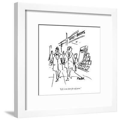 """Life is too short for soft porn."" - New Yorker Cartoon-Frank Modell-Framed Premium Giclee Print"