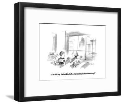 """I'm thirsty.  What kind of water does your mother buy?"" - New Yorker Cartoon-Donald Reilly-Framed Premium Giclee Print"