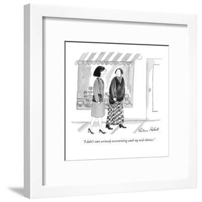 """""""I didn't start seriously accessorizing until my mid-thirties."""" - New Yorker Cartoon-Victoria Roberts-Framed Premium Giclee Print"""