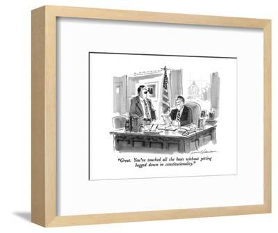 """""""Great. You've touched all the bases without getting bogged down in consti?"""" - New Yorker Cartoon-Bernard Schoenbaum-Framed Premium Giclee Print"""