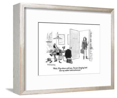 """Wait, I'll go down with you. I'm just changing back into my rubber-soled ?"" - New Yorker Cartoon-Mort Gerberg-Framed Premium Giclee Print"