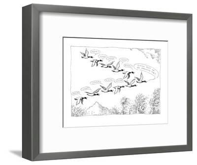 """Migrating geese honk at their leader; leader says, """"Chill out or go around?"""" - New Yorker Cartoon-John O'brien-Framed Premium Giclee Print"""