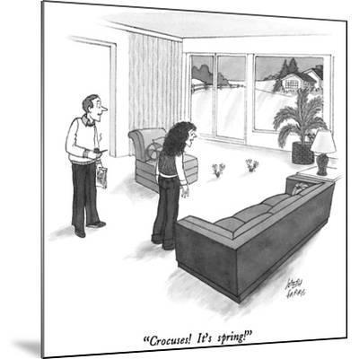 """Crocuses!  It's spring!"" - New Yorker Cartoon-Joseph Farris-Mounted Premium Giclee Print"