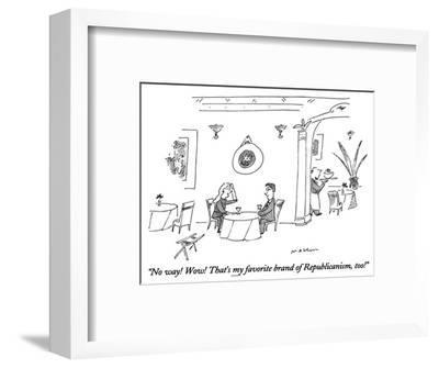 """""""No way!  Wow!  That's my favorite brand of Republicanism, too!"""" - New Yorker Cartoon-Michael Maslin-Framed Premium Giclee Print"""