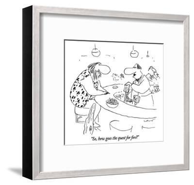 """""""So, how goes the quest for fire?"""" - New Yorker Cartoon-Arnie Levin-Framed Premium Giclee Print"""