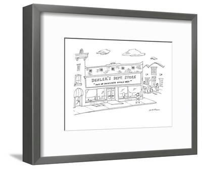 """Store front with sign """"Denler's Dept. Store """"Out of Business Since 1957"""".""""? - New Yorker Cartoon-Michael Maslin-Framed Premium Giclee Print"""