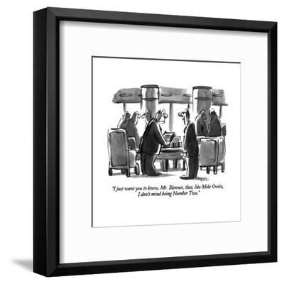 """""""I just want you to know, Mr. Blenner, that, like Mike Ovitz, I don't mind?"""" - New Yorker Cartoon-Lee Lorenz-Framed Premium Giclee Print"""