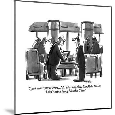 """""""I just want you to know, Mr. Blenner, that, like Mike Ovitz, I don't mind?"""" - New Yorker Cartoon-Lee Lorenz-Mounted Premium Giclee Print"""