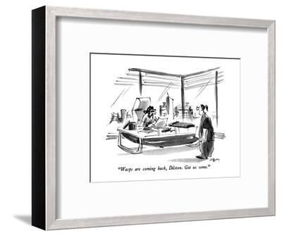 """Wasps are coming back, Dilston.  Get us some."" - New Yorker Cartoon-Lee Lorenz-Framed Premium Giclee Print"