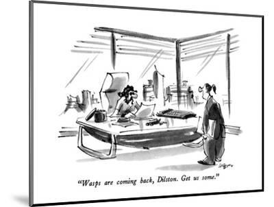 """Wasps are coming back, Dilston.  Get us some."" - New Yorker Cartoon-Lee Lorenz-Mounted Premium Giclee Print"