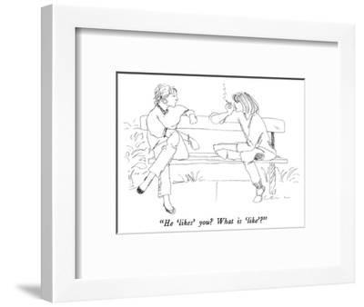 """He 'likes' you?  What is 'like'?"" - New Yorker Cartoon-Richard Cline-Framed Premium Giclee Print"