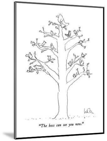 """""""The boss can see you now."""" - New Yorker Cartoon-Arnie Levin-Mounted Premium Giclee Print"""