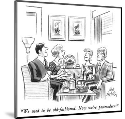 """""""We used to be old-fashioned.  Now we're postmodern."""" - New Yorker Cartoon-Ed Fisher-Mounted Premium Giclee Print"""