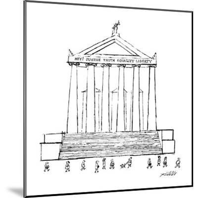 """Court house with title """"Hey! Justice Truth Equality Liberty."""" - New Yorker Cartoon-Mischa Richter-Mounted Premium Giclee Print"""