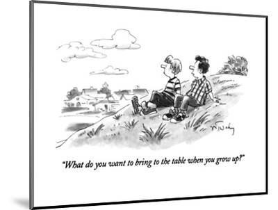 """""""What do you want to bring to the table when you grow up?"""" - New Yorker Cartoon-Mike Twohy-Mounted Premium Giclee Print"""