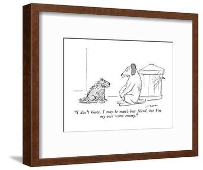 """I don't know.  I may be man's best friend, but I'm my own worst enemy."" - New Yorker Cartoon-Al Ross-Framed Premium Giclee Print"