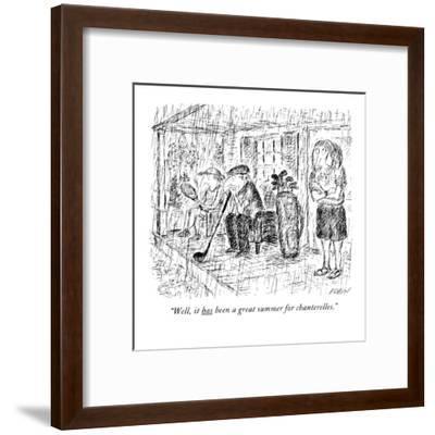 """""""Well, it has been a great summer for chanterelles."""" - New Yorker Cartoon-Edward Koren-Framed Premium Giclee Print"""