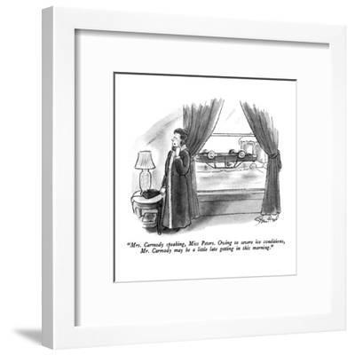 """""""Mrs. Carmody speaking, Miss Peters.  Owing to severe ice conditions, Mr. ?"""" - New Yorker Cartoon-Stan Hunt-Framed Premium Giclee Print"""