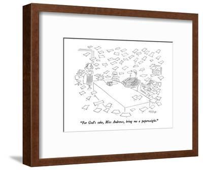 """For God's sake, Miss Andrews, bring me a paperweight."" - New Yorker Cartoon-Dean Vietor-Framed Premium Giclee Print"