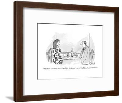 """""""Which one would you like ?  'My Life,'  the director's cut, or 'My Life,'?-Victoria Roberts-Framed Premium Giclee Print"""
