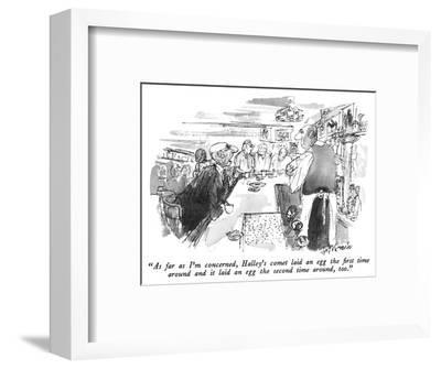 """""""As far as I'm concerned, Halley's comet laid an egg the first time around…"""" - New Yorker Cartoon-Joseph Mirachi-Framed Premium Giclee Print"""