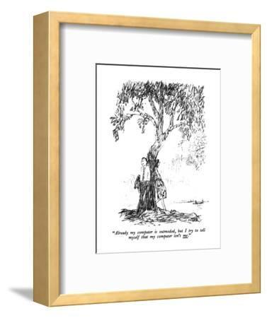 """""""Already my computer is outmoded, but I try to tell myself that my compute?"""" - New Yorker Cartoon-Robert Weber-Framed Premium Giclee Print"""