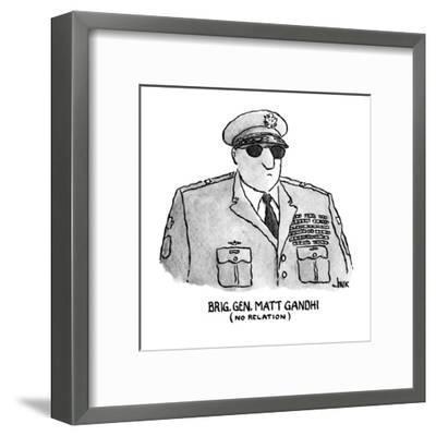 Brig. Gen. Matt Gandhi - New Yorker Cartoon-John Jonik-Framed Premium Giclee Print