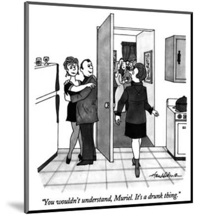 """""""You wouldn't understand, Muriel.  It's a drunk thing."""" - New Yorker Cartoon-J.B. Handelsman-Mounted Premium Giclee Print"""