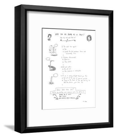 Are You As Dumb As a Post? - New Yorker Cartoon-Roz Chast-Framed Premium Giclee Print
