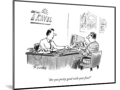 """""""Are you pretty good with your fists?"""" - New Yorker Cartoon-Mike Twohy-Mounted Premium Giclee Print"""