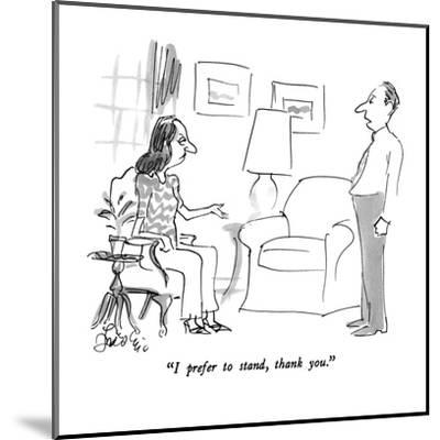 """I prefer to stand, thank you."" - New Yorker Cartoon-Edward Frascino-Mounted Premium Giclee Print"