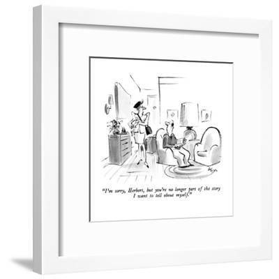 """""""I'm sorry, Herbert, but you're no longer part of the story I want to tell?"""" - New Yorker Cartoon-Lee Lorenz-Framed Premium Giclee Print"""