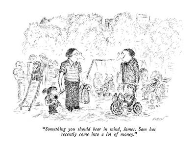 """Something you should bear in mind, James.  Sam has recently come into a lo?"""" - New Yorker Cartoon-Edward Koren-Framed Premium Giclee Print"""