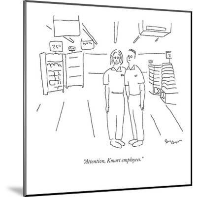"""""""Attention, Kmart employees."""" - New Yorker Cartoon-Michael Shaw-Mounted Premium Giclee Print"""