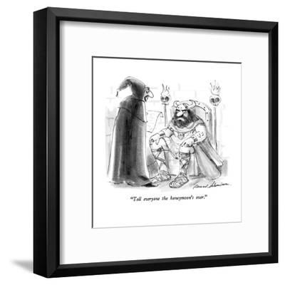 """Tell everyone the honeymoon's over."" - New Yorker Cartoon-Bernard Schoenbaum-Framed Premium Giclee Print"