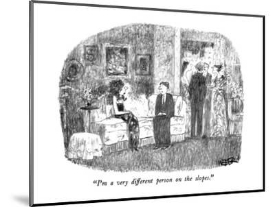 """""""I'm a very different person on the slopes."""" - New Yorker Cartoon-Robert Weber-Mounted Premium Giclee Print"""