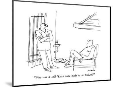 """""""Who was it said 'Laws were made to be broken'?"""" - New Yorker Cartoon-Al Ross-Mounted Premium Giclee Print"""